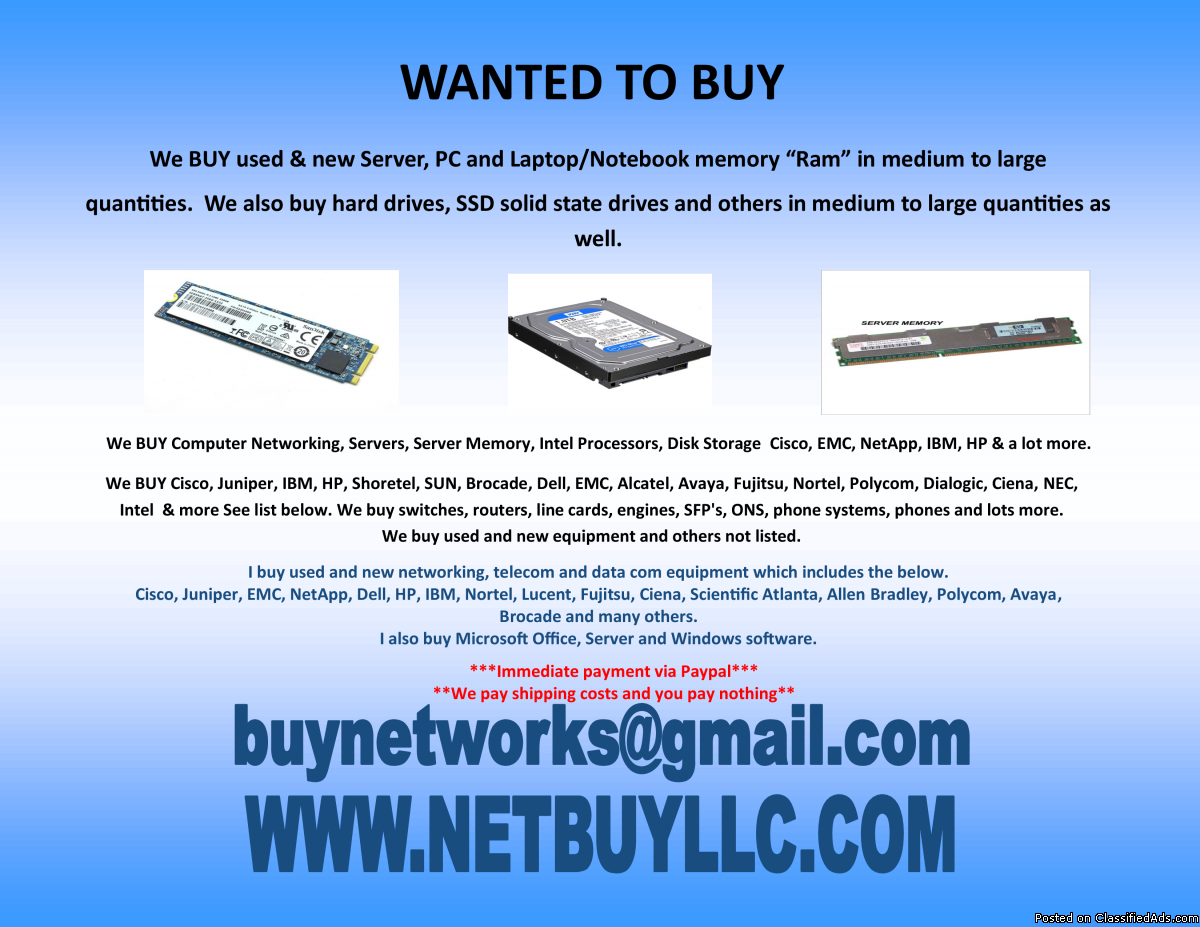 Photo WANTED We buy used & new CISCO, EMC, NETAPP, BROCADE, JUNIPER, CIENA, CALIX, INTEL,  SCIENTIFIC ATLANTA, ALLEN BRADLEY, NORTEL, IBM, HP, ALCATEL, AVAYA, POLYCOM, FUJITSU, DELL, INFINERA & LOTS MORE!     We BUY from all over the USA, Canada and most of the