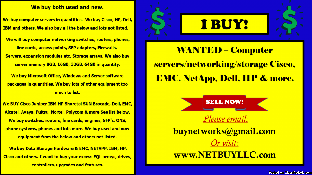 Photo WE BUY USED & NEW CISCO, EMC, NETAPP, INTEL, BROCADE, JUNIPER, CIENA, CALIX, SCIENTIFIC ATLANTA, ALLEN BRADLEY, NORTEL, IBM, HP, ALCATEL, AVAYA, POLYCOM, FUJITSU, DELL, INFINERA & LOTS MORE! WE BUY COMPUTER SERVERS, NETWORKING, MEMORY, DRIVES, CPU'S, RAM